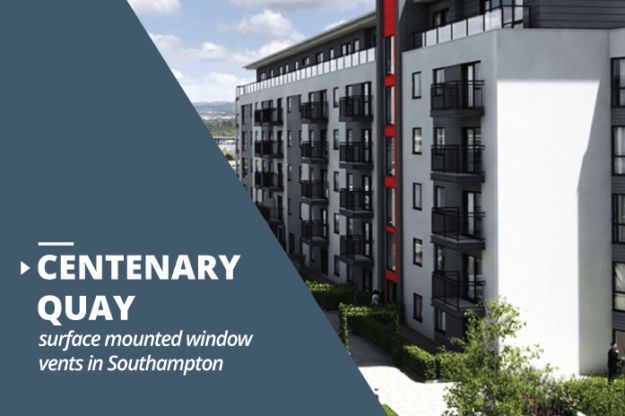 Centenary Quay surface mounted window vents project in Southampton