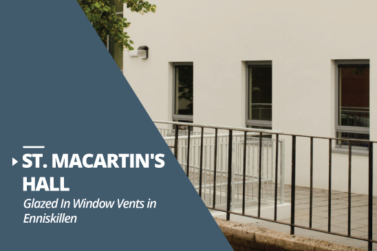 St. Macartin's hall glazed in window vents project, Enniskillen